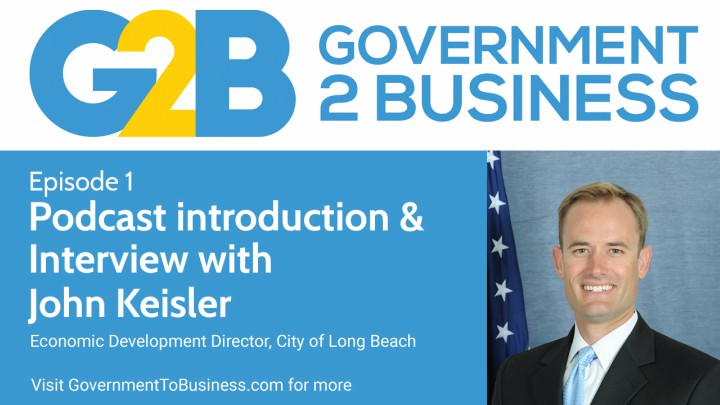 Episode-1-Government to Business - John-Keisler-Long Beach