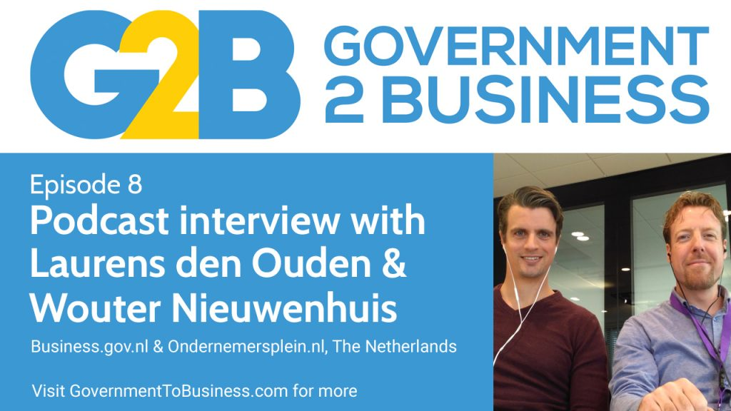 Podcast interview with Laurens de Ouden & Wouter Nieuwenhuis from The Netherlands' business.gov.nl and ondernemersplein.nl