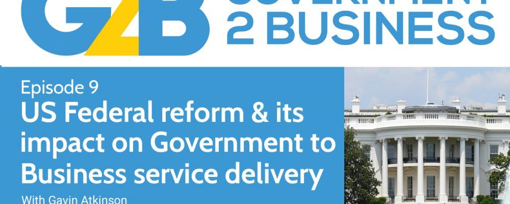 US Federal reform & its impact on Government to Business digital service delivery